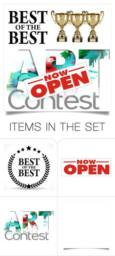 """""""Best of the Best. Art. Winners. Winning Art Sets. ART and ONLY Art. Round 1 Please submit any WINNING Art Sets (or Poly Doll Sets) from the past 12 Months."""" by haikuandkysses ❤ liked on Polyvore featuring art"""