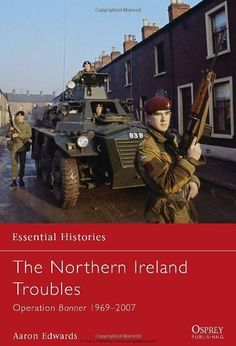 The Northern Ireland Troubles (Essential Histories) by Aaron Edwards,