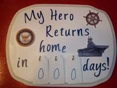My Hero countdown plaque - My sister makes these and she can do them for any HERO that serves our country - Army, Marines, Navy, Air Force... You get the idea!!