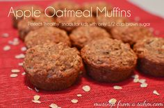 """Apple Oatmeal Muffins Recipe: A Perfect """"Healthy"""" Snack for Kids - Musings From a Stay At Home Mom Muffin Recipes, Baby Food Recipes, Snack Recipes, Dessert Recipes, Breakfast Recipes, Cooking Recipes, Healthy Recipes, Healthy Snacks For Kids, Yummy Snacks"""