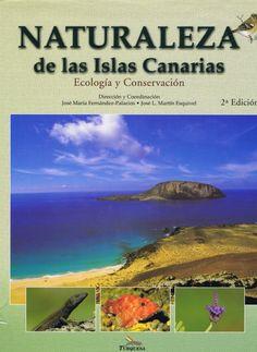 Naturaleza de las Islas Canarias : ecología y conservación / José Mª Fdez. Palacios, José Luis Martín (eds.).- Turquesa, 2001. #RSEAPT #Bibliosolidarias  www.gobiernodecanarias.org/bibliotecavirtual/BaratzCL/cgi-bin/abnetopac01?TITN=426363
