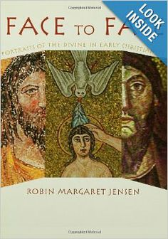 Face to Face: Portraits of the Divine in Early Christianity: Robin M. Jensen: 9780800636784: Amazon.com: Books