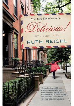 Ruth Reichl's Delicious! is a novel about a woman who, with the help of her aunt, lands the perfect job at Delicious! magazine, but eventually becomes the last employee standing after the magazine dies out. The protagonist has little left to hold onto until she stumbles upon a 12-year-old's words in an old library: