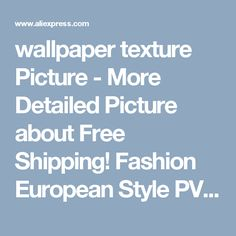 wallpaper texture Picture - More Detailed Picture about Free Shipping! Fashion European Style PVC wall paper rolls/wallpaper, suitable for bedroom, living room~~~~ Picture in Wallpapers from SHANGHAI GRANDWAY CO., LTD | Aliexpress.com | Alibaba Group