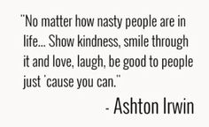 If you didn't know Ashton stopped cutting for his fans so don't give up yet because font worry someone loves you.