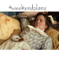 This killed me! My weekend plans entail lying prostrate with a plate of chicken on my belly, and dozing while I hum Greensleeves! Jane Austen, I Smile, Make Me Smile, Mr Darcy, Drama Memes, I Love To Laugh, Pride And Prejudice, True Stories, I Laughed