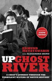 The Hardcover of the Up Ghost River: A Chief's Journey Through the Turbulent Waters of Native History by Edmund Metatawabin, Alexandra Shimo Indian Residential Schools, New Books, Books To Read, Overcoming Adversity, Penguin Random House, 7 Year Olds, First Nations, Oppression, Memoirs