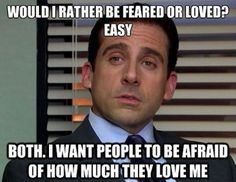 One of my favorite quotes from the Office!