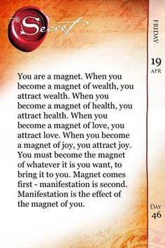 You are a magnet so be about the things you actually want to attract, and it will manifest its way into your life.