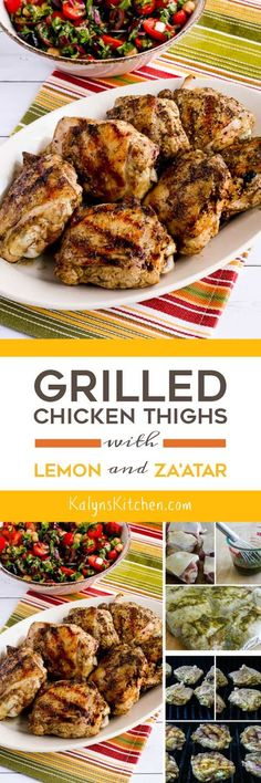 Grilled Chicken Thighs with Lemon and Za'atar are perfect for an easy summer dinner, and this tasty grilled chicken is low-carb, gluten-free, South Beach Diet friendly, dairy-free, Paleo, and Whole 30 approved. [found on KalynsKitchen.com]: