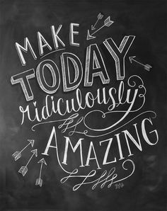 Chalkboard Art - Office Art - Make Today Ridiculously Amazing - Motivational Print Lily And Val, Chalkboard Designs, Chalkboard Ideas, Chalkboard Typography, Chalkboard Art Quotes, Chalkboard Poster, School Chalkboard Art, Chalkboard Calendar, Chalk Art Quotes
