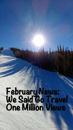 Feb 2017 News: Who has One Million Video Views? - http://wesaidgotravel.com/feb-2017-news-one-million-video-views/