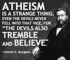 What really does atheism mean, when even the devil believes in God!!!...