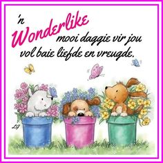 Good Morning Wishes, Day Wishes, Lekker Dag, 50 Is Not Old, Goeie More, Afrikaans Quotes, Teddy Bear, Words, Frames