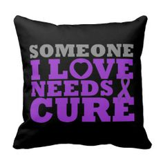 Chiari Malformation Someone I Love Needs A Cure Pillows