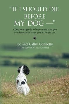If I Should Die Before My Dog – Author Guest Post   If something were to happen to you and you could no longer care for your #dogs do you have a plan in place to make sure that they are cared for? This book will help you make sure your dogs have a place to live and people that will care about them and even more important know how to care for them.
