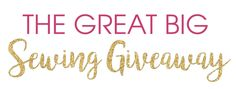 The Great Big Sewing Giveaway