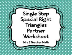 In this worksheet students will work together and compare answers. Each student will work one column of 9 problems. When they are finished, they co. Geometry Lessons, Teaching Geometry, Teaching Math, Teaching Ideas, Teaching Activities, Math Lessons, Special Right Triangle, Math Classroom, Classroom Ideas