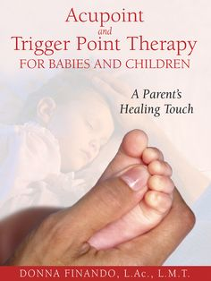 Acupoint and Trigger Point Therapy for Babies and Children (review at Titus 2 Homemaker)  #t2hmkr