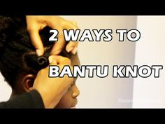 How to do Bantu Knots on Natural Hair : 2 Ways   VEDA 2015 Day 21 - YouTube