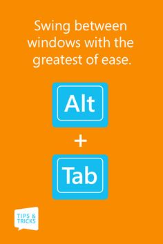Hit Alt + Tab to switch between open windows without using your mouse.