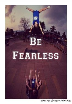 I know this is cheer, but this week in my private at dance (I was on pointe) my teacher told me not to be afraid. Not to be afraid of falling, or messing up. So be fearless!