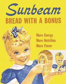 Sunbeam.....before I could read I thought it was Sun BeaN bread!! hahaha  The best bread for a fresh tomato sandwich in summer!!