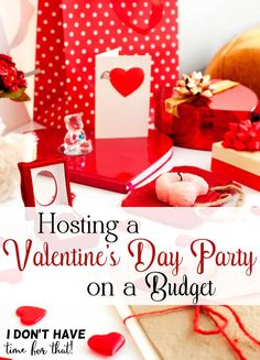 Hosting a Valentine's Day Party on a Budget - I Don't Have Time For That ! - Finance tips, saving money, budgeting planner Savings Planner, Budget Planner, Save My Marriage, Love And Marriage, I Dont Have Time, Valentines Day Party, Printable Cards, Party Planning, Party Favors