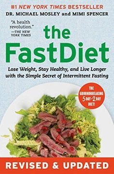 The FastDiet - Revised & Updated: Lose Weight, Stay Healthy, and Live Longer with the Simple Secret of Intermittent Fasting >>> Details can be found by clicking on the image.