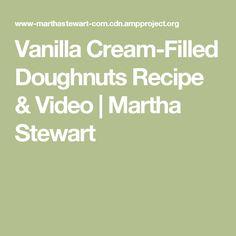 Vanilla Cream-Filled Doughnuts Recipe & Video   Martha Stewart