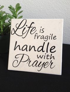 Life is Fragile Handle With Prayer Tile by Say It Simply $5.00