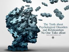 The Truth about Psychological Disorders and Relationships No One Talks about | via #lifeadvancer | lifeadvancer.com