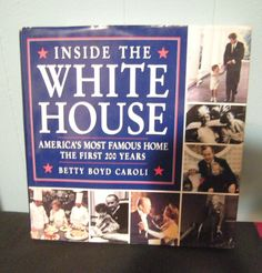 Inside the White House: America's Most Famous Home the First 200 Years by...