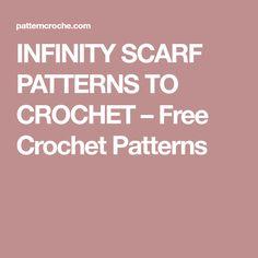 INFINITY SCARF PATTERNS TO CROCHET – Free Crochet Patterns