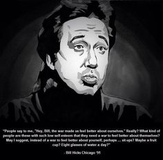 Bill Hicks Bill Hicks, George Carlin, New World Order, My Brain, Book Quotes, Illusions, Hero, Feelings, Quotations