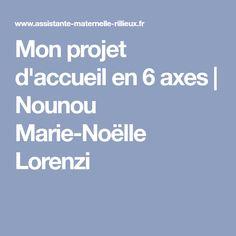 Mon projet d'accueil en 6 axes | Nounou Marie-Noëlle Lorenzi