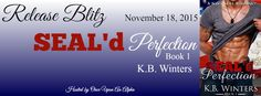 Renee Entress's Blog: [Release Blitz] SEAL'd Perfection by K.B. Winters