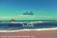 Breathe.   www.ahavatherapy.com