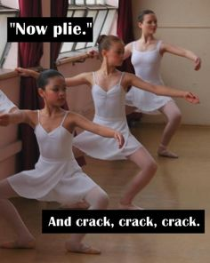 That would be me if I tried ballet now, thanks to the knee injury I got doing ballet 10 years ago. lol