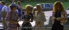 Probably my fave Steel Magnolias quote.