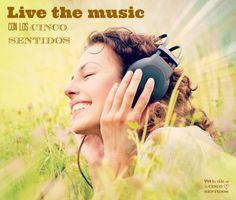 Live the music, con los cinco sentidos. Centro Auditivo Cuenca, living with five senses