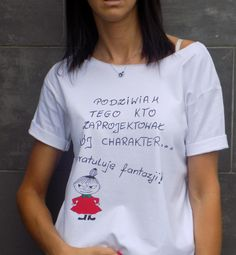 "t-shirt  oversize luźny  ""PODZIWIAM TEGO  "" w AK-Creativo na DaWanda.com T Shirt Oversize, Gw, Motto, Funny Tshirts, Einstein, Funny Quotes, Style Inspiration, T Shirts For Women, Humor"