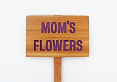 MOM'S FLOWERS Garden Sign, Hand Routed. $14.00, via Etsy.