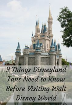 9 Things Disneyland Fans Need to Know Before Visiting Walt Disney World