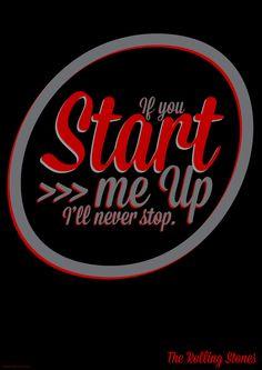 "Start Me Up /Se Me Ligar - Rolling Stones ( Composição: Keith Richards / Mick Jagger) / If you start me up I'll never stop    (""Se você me ligar, eu nunca vou parar"")"