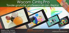 Wacom Cintiq Pro - tavole grafiche e display in un unico prodotto - MMagazine Andiamo, Multimedia, Display, Frame, Decor, Dekoration, Decoration, Billboard, Frames