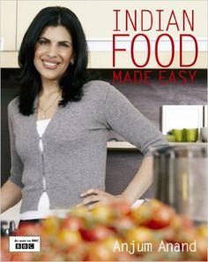 Indian Food Made Easy: Amazon.co.uk: Anjum Anand: 9781849491297: Books