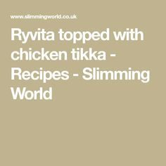 Ryvita topped with chicken tikka - Recipes - Slimming World