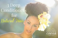 3 deep conditioners for natural hair  natural hair, natural haircare, protective styles, deep conditioner, shampoo, twist outs, natural hair care products, kinky curly, type 4 hair, 4c hair, big chop, transitioning, afro, finger coils, flat twist outs, braids, braid outs, eco styler, Black Jamaican Castor oil, JBCO, hot oil treatment, steam treatment
