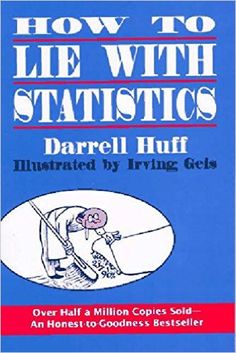 Amazon.com: How to Lie with Statistics (9780393310726): Darrell Huff, Irving…